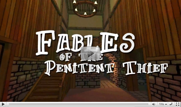 Fables of the Penitent Thief Demo Reel